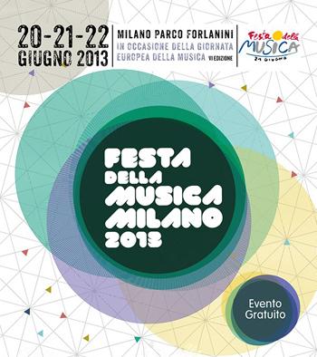 """Festa della musica milano 2013"""" Dal 20 al 22 giugno 2013"""