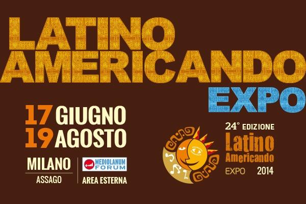 """""""Latinoamericando Expo 2014"""" a Milano dal 17 giugno al 19 agosto"""