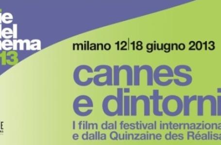 Cannes e dintorni 2013: i film del Festival di Cannes arrivano a Milano dal 12 al 18 giugno